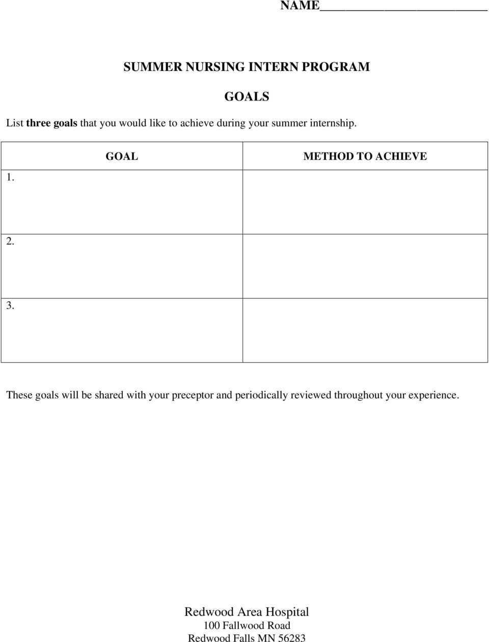 These goals will be shared with your preceptor and periodically reviewed