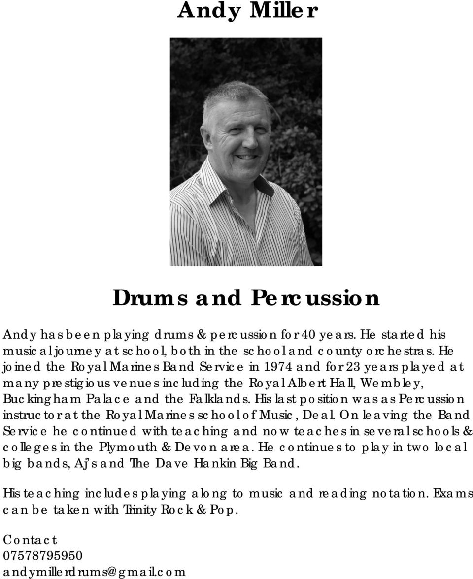 His last position was as Percussion instructor at the Royal Marines school of Music, Deal.