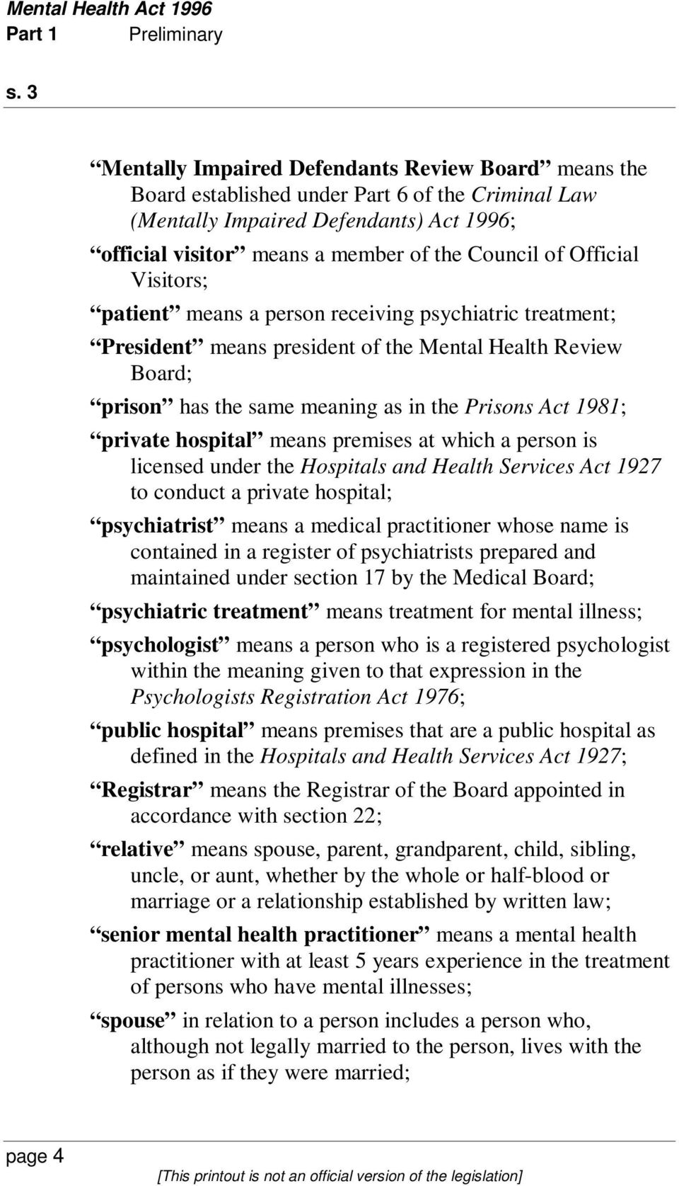 Official Visitors; patient means a person receiving psychiatric treatment; President means president of the Mental Health Review Board; prison has the same meaning as in the Prisons Act 1981; private