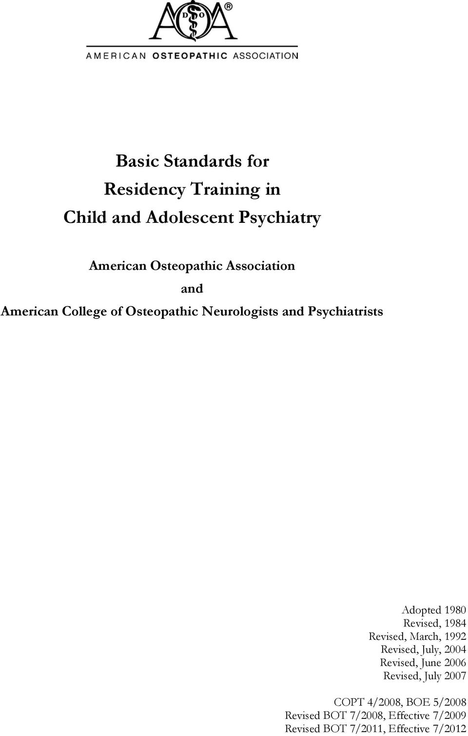 Psychiatrists Adopted 1980 Revised, 1984 Revised, March, 1992 Revised, July, 2004
