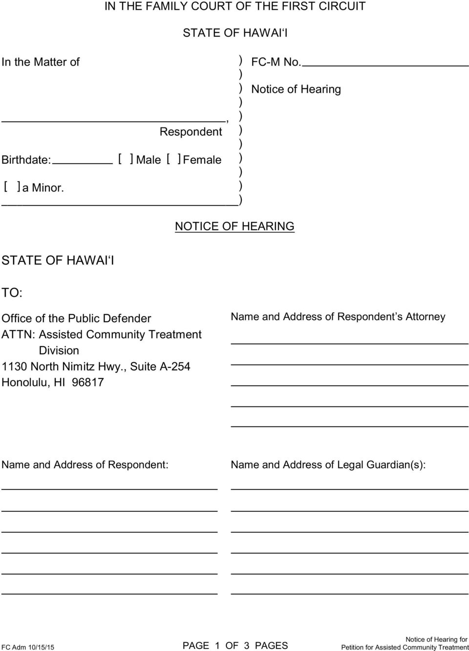 NOTICE OF HEARING STATE OF HAWAI I TO: Office of the Public Defender ATTN: Assisted Community Treatment Division 1130