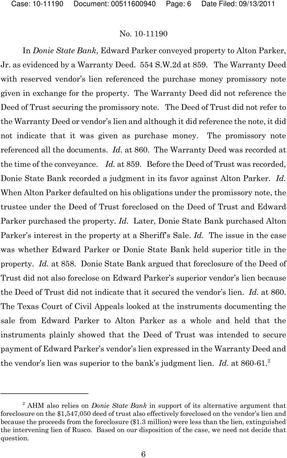 The Warranty Deed did not reference the Deed of Trust securing the promissory note.