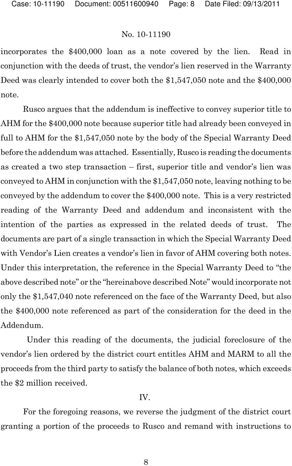 Rusco argues that the addendum is ineffective to convey superior title to AHM for the $400,000 note because superior title had already been conveyed in full to AHM for the $1,547,050 note by the body