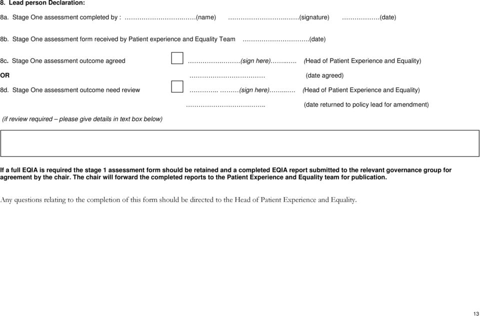 OR (date agreed) 8d. Stage One assessment outcome need review.. (sign here).... (Head of Patient Experience and Equality).