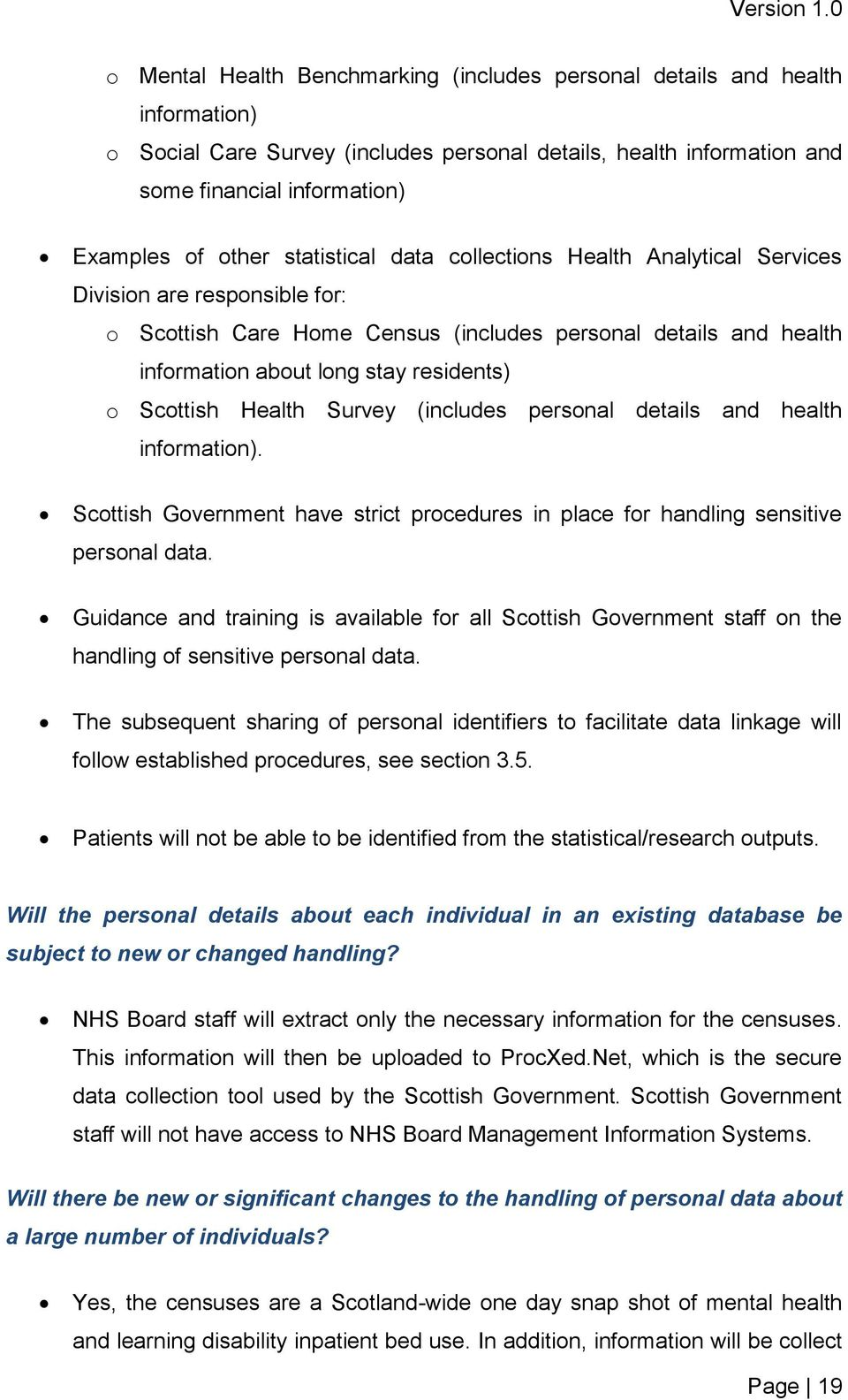 Scottish Health Survey (includes personal details and health information). Scottish Government have strict procedures in place for handling sensitive personal data.