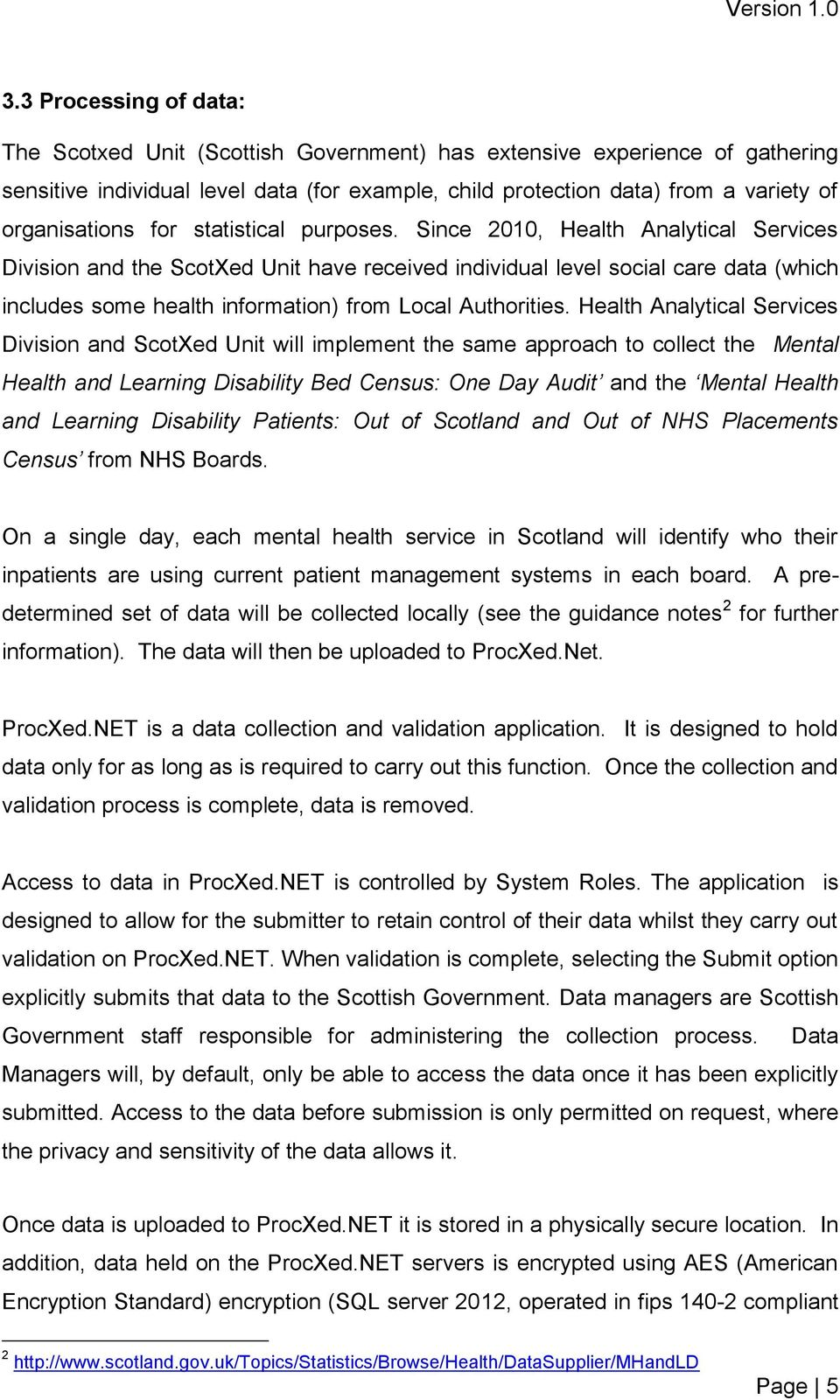 Since 2010, Health Analytical Services Division and the ScotXed Unit have received individual level social care data (which includes some health information) from Local Authorities.