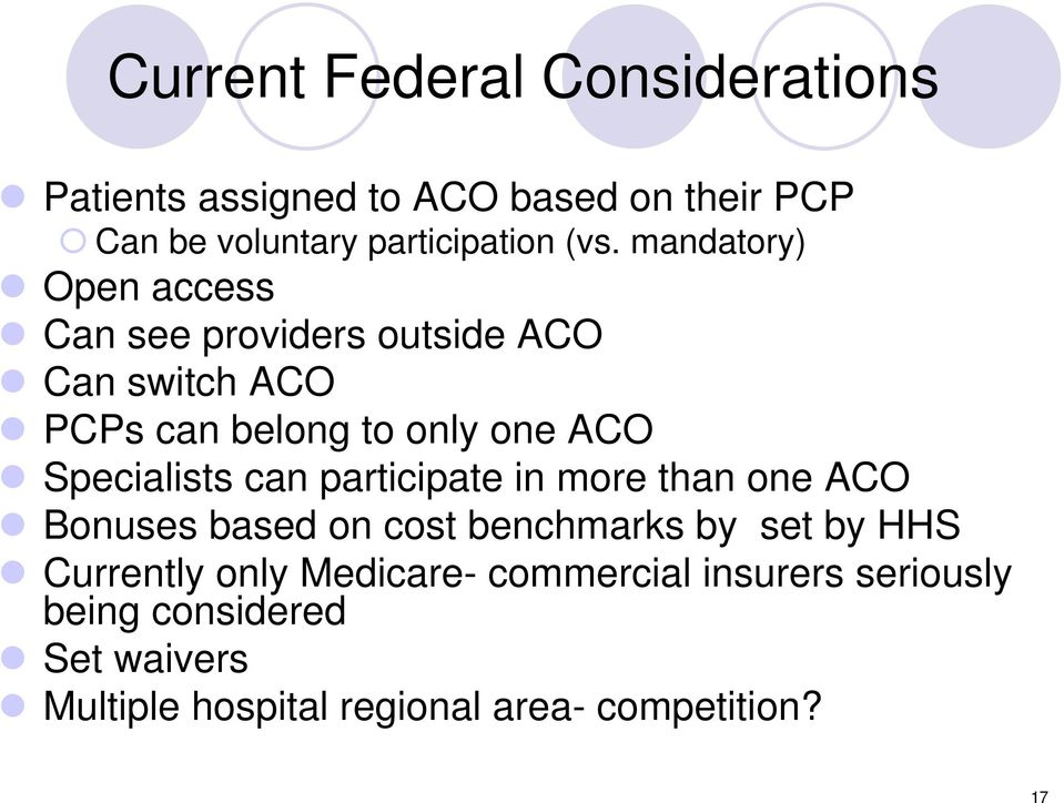 Specialists can participate in more than one ACO Bonuses based on cost benchmarks by set by HHS Currently