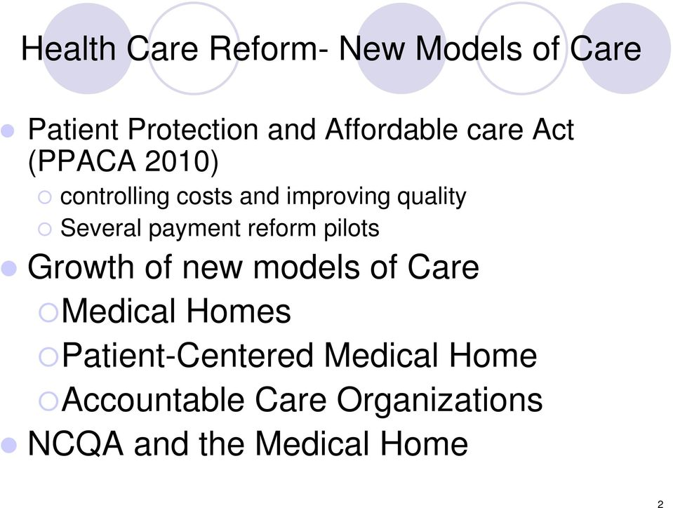 payment reform pilots Growth of new models of Care Medical Homes