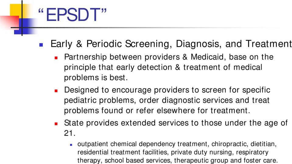 Designed to encourage providers to screen for specific pediatric problems, order diagnostic services and treat problems found or refer elsewhere for