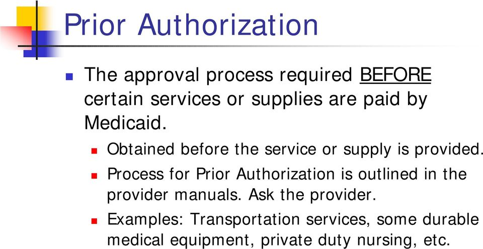 Process for Prior Authorization is outlined in the provider manuals.