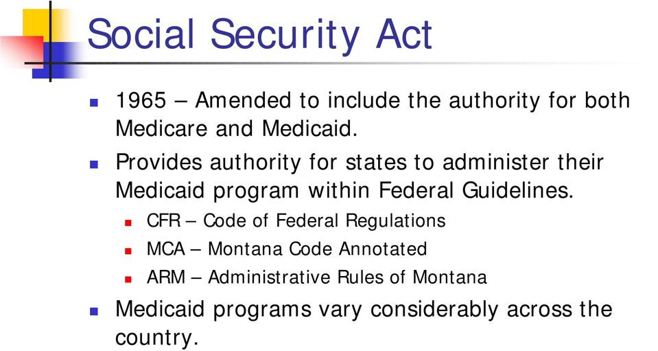 Provides authority for states to administer their Medicaid program within Federal