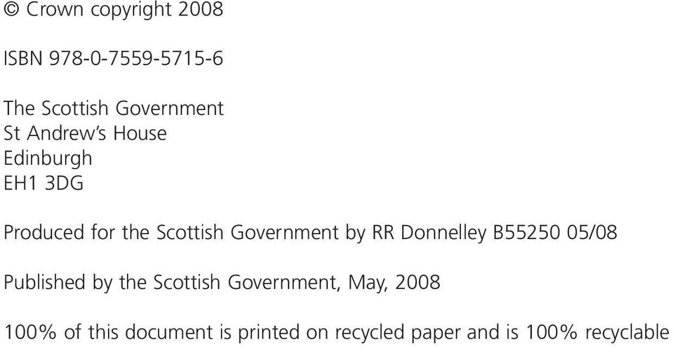 RR Donnelley B55250 05/08 Published by the Scottish Government, May,