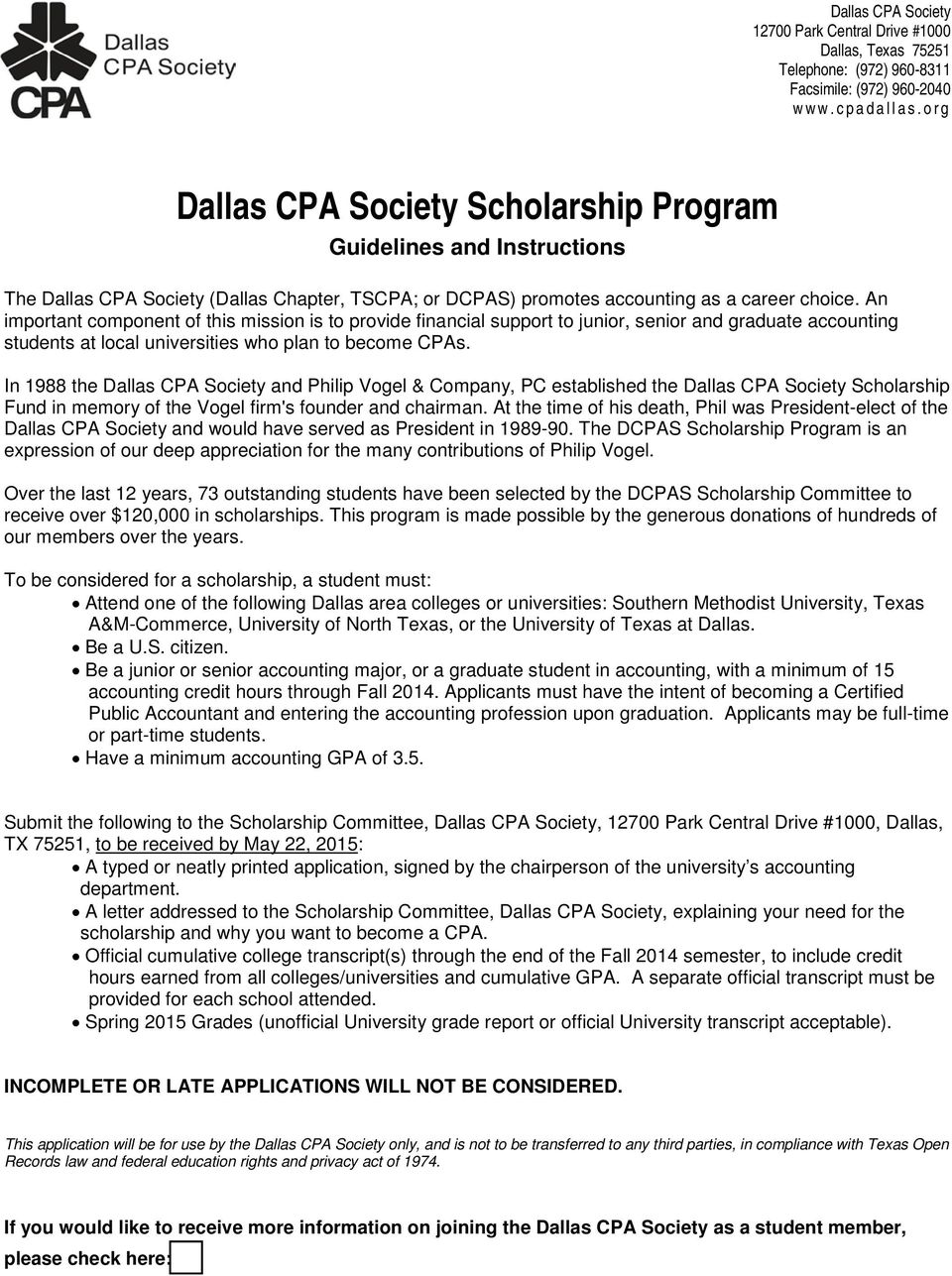 An important component of this mission is to provide financial support to junior, senior and graduate accounting students at local universities who plan to become CPAs.