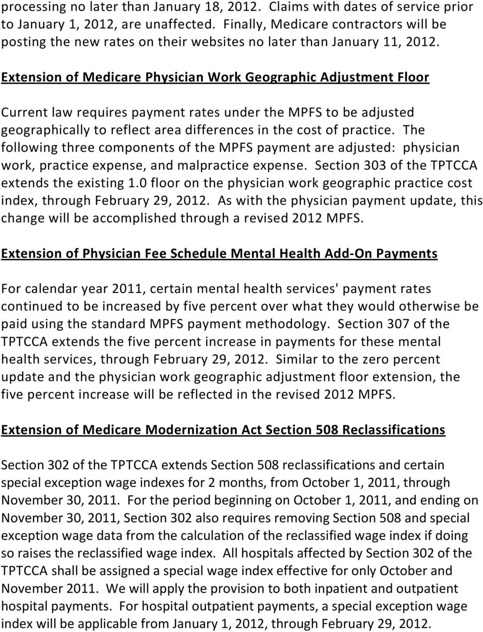 Extension of Medicare Physician Work Geographic Adjustment Floor Current law requires payment rates under the MPFS to be adjusted geographically to reflect area differences in the cost of practice.