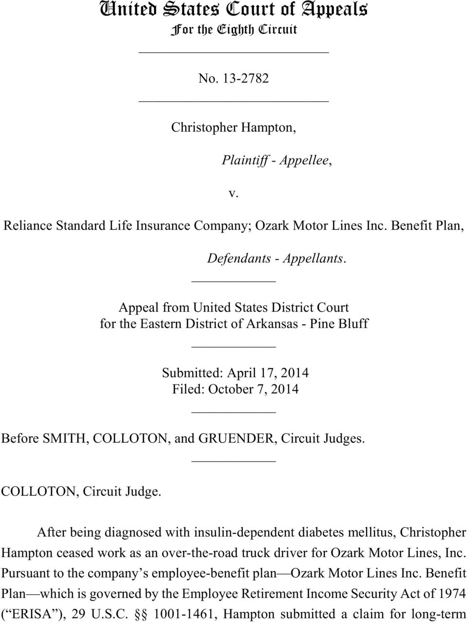 Appeal from United States District Court for the Eastern District of Arkansas - Pine Bluff Submitted: April 17, 2014 Filed: October 7, 2014 Before SMITH, COLLOTON, and GRUENDER, Circuit Judges.