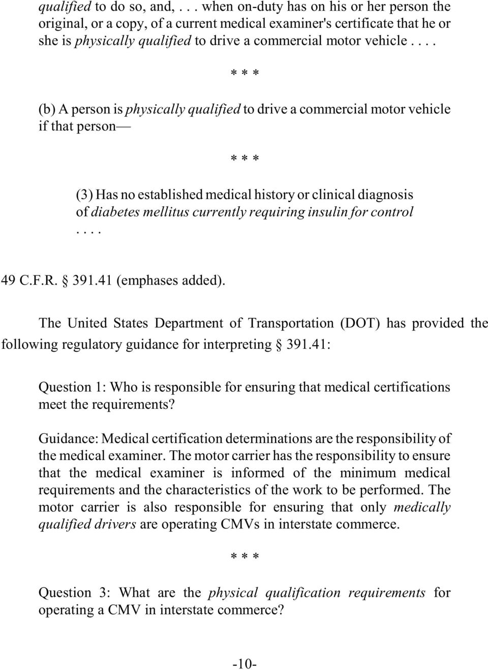 ... * * * (b) A person is physically qualified to drive a commercial motor vehicle if that person * * * (3) Has no established medical history or clinical diagnosis of diabetes mellitus currently