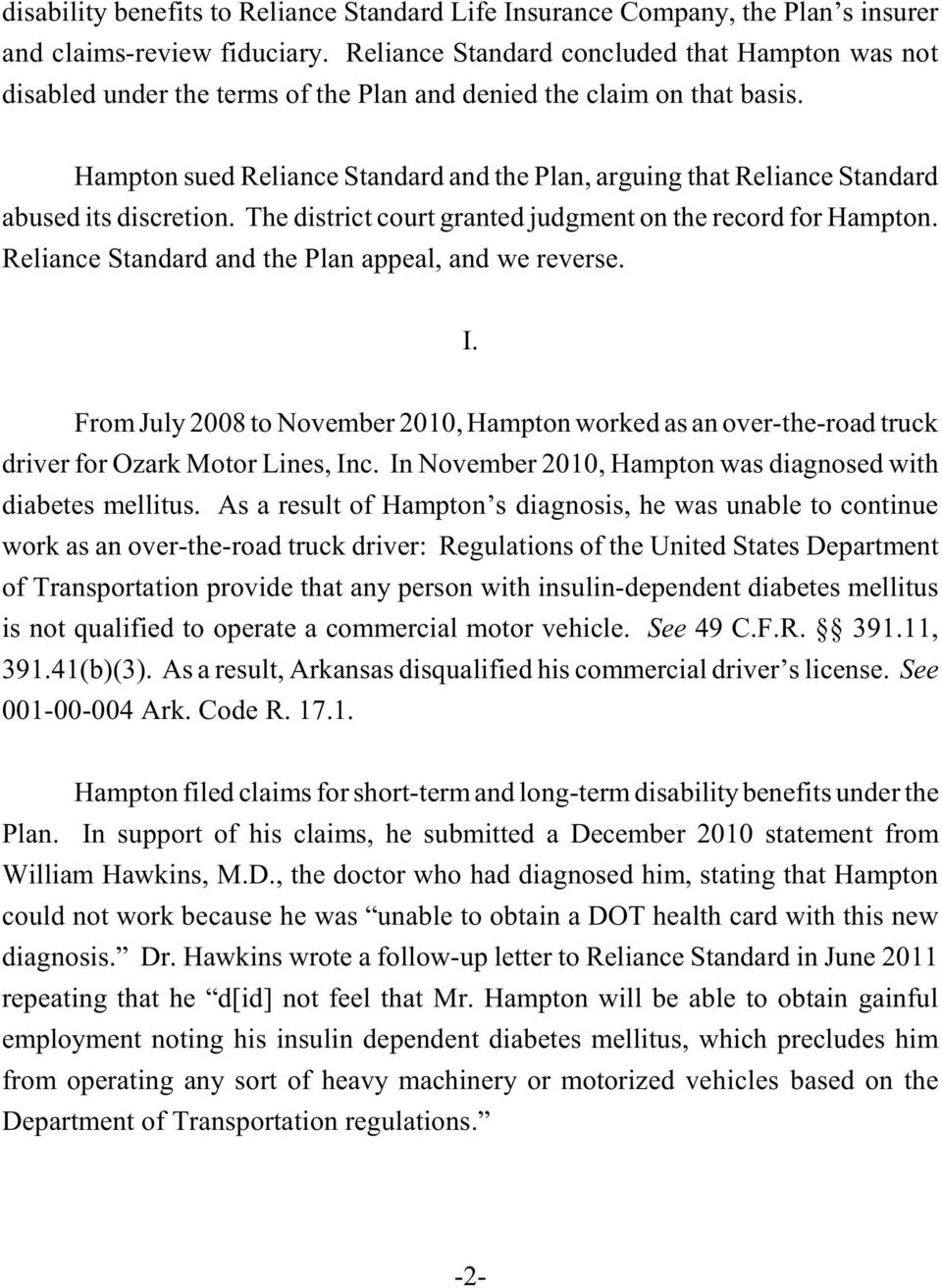 Hampton sued Reliance Standard and the Plan, arguing that Reliance Standard abused its discretion. The district court granted judgment on the record for Hampton.