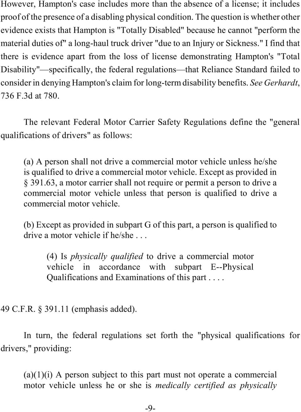 """ I find that there is evidence apart from the loss of license demonstrating Hampton's ""Total Disability"" specifically, the federal regulations that Reliance Standard failed to consider in denying"
