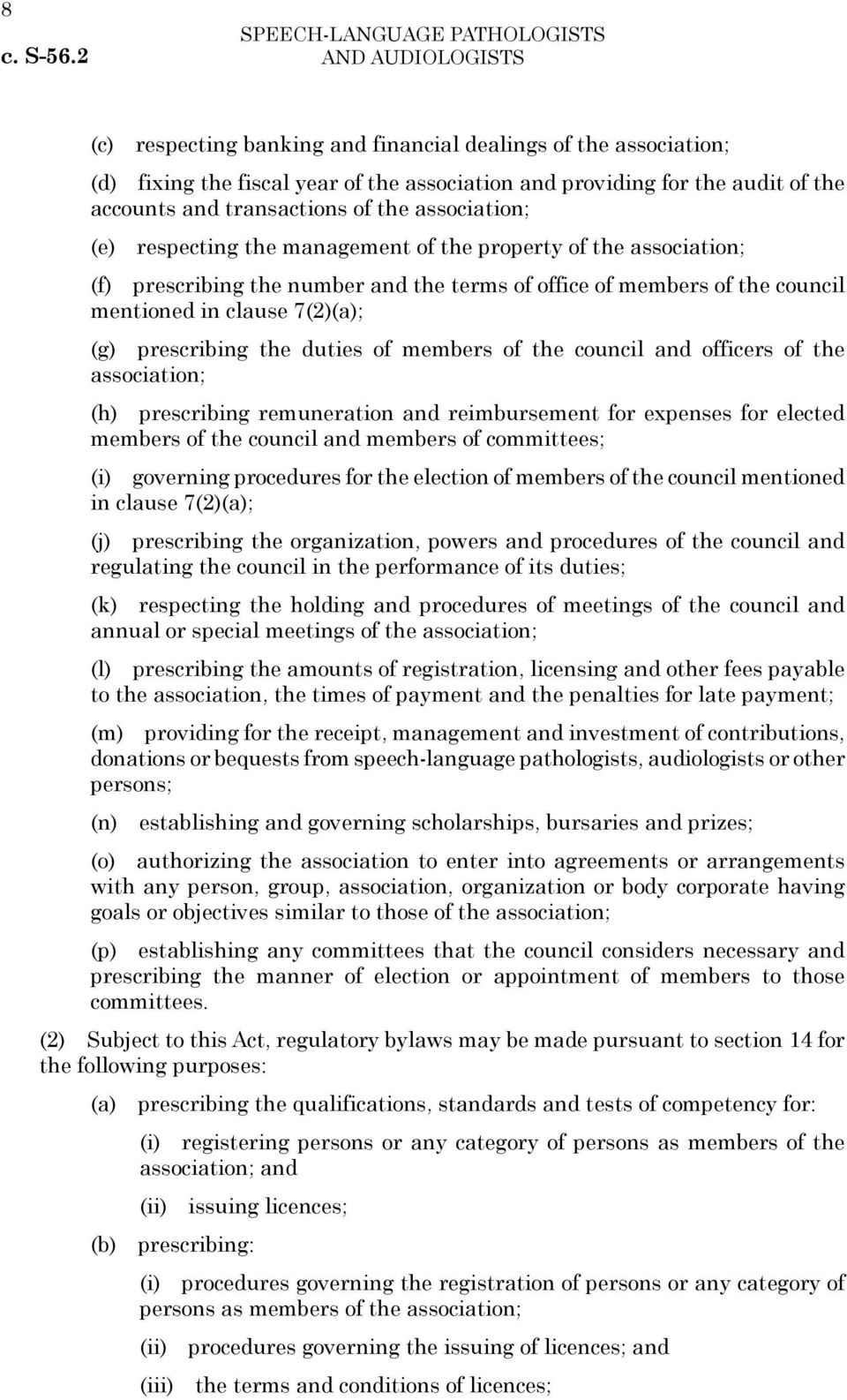 7(2)(a); (g) prescribing the duties of members of the council and officers of the association; (h) prescribing remuneration and reimbursement for expenses for elected members of the council and