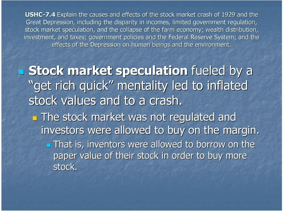 The stock market was not regulated and investors were allowed to buy on