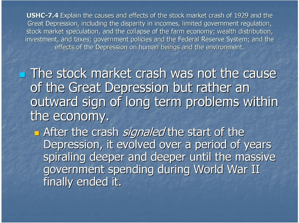 After the crash signaled the start of the Depression, it evolved over a period of