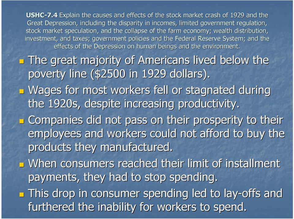 Companies did not pass on their prosperity to their employees and workers could not afford to buy the products they