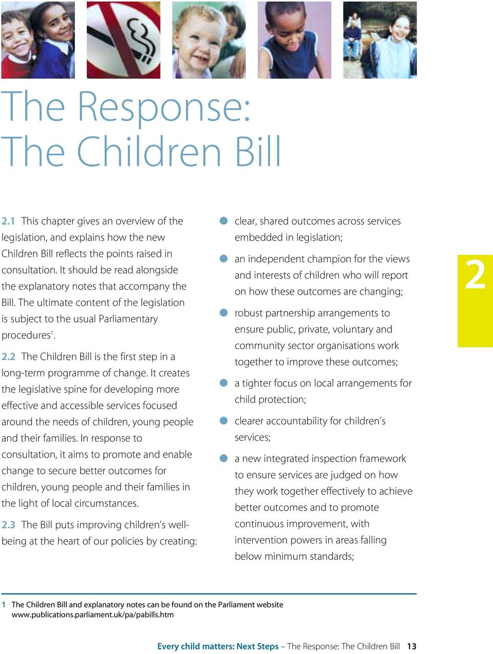 2 The Children Bill is the first step in a long-term programme of change.