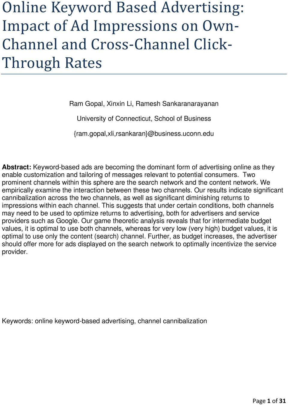 edu Abstract: Keyword-based ads are becoming the dominant form of advertising online as they enable customization and tailoring of messages relevant to potential consumers.