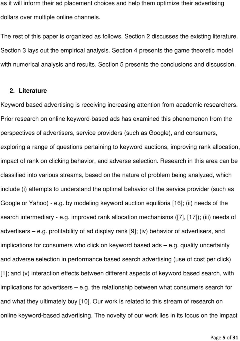 Section 5 presents the conclusions and discussion. 2. Literature Keyword based advertising is receiving increasing attention from academic researchers.