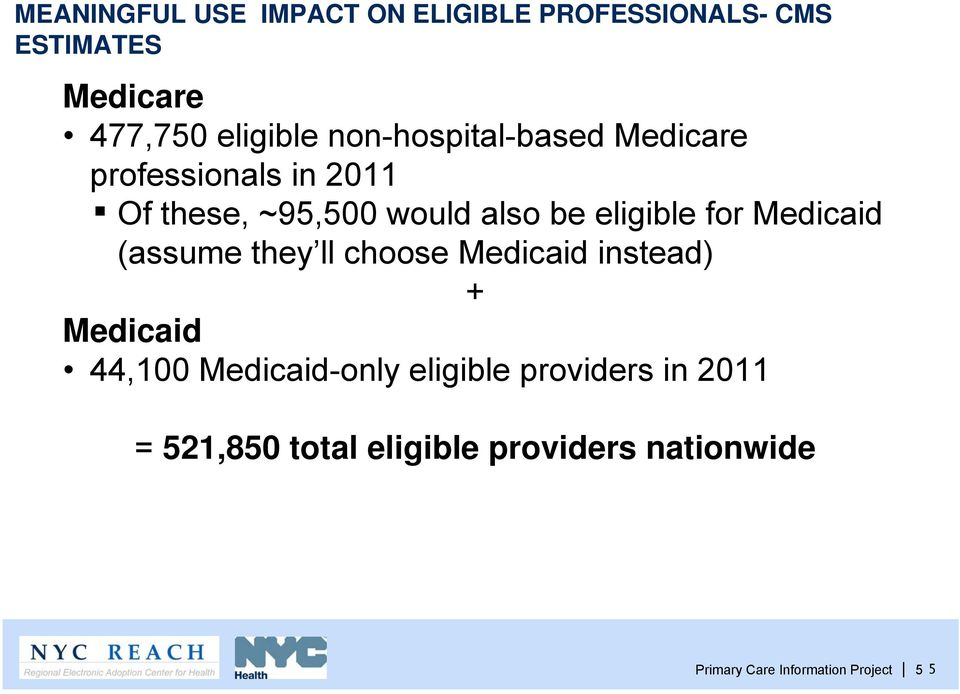 for Medicaid (assume they ll choose Medicaid instead) + Medicaid 44,100 Medicaid-only