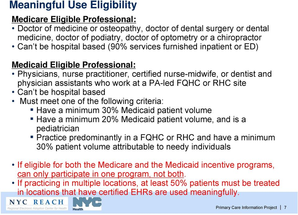 PA-led FQHC or RHC site Can t be hospital based Must meet one of the following criteria: Have a minimum 30% Medicaid patient volume Have a minimum 20% Medicaid patient volume, and is a pediatrician