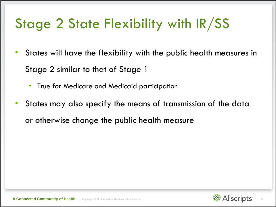True for Medicare and Medicaid participation States may also specify the