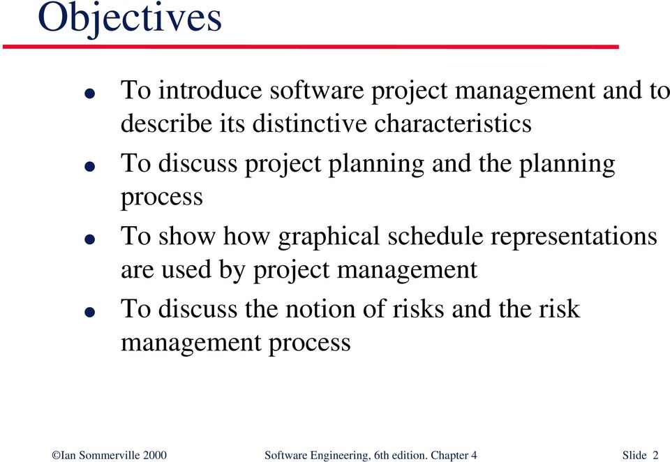 schedule representations are used by project management To discuss the notion of risks and