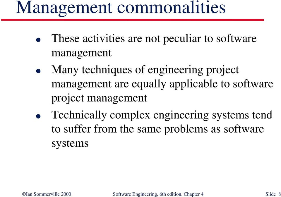 management Technically complex engineering systems tend to suffer from the same problems