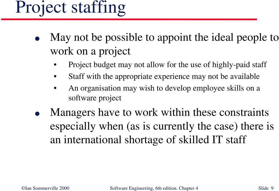 employee skills on a software project Managers have to work within these constraints especially when (as is currently the
