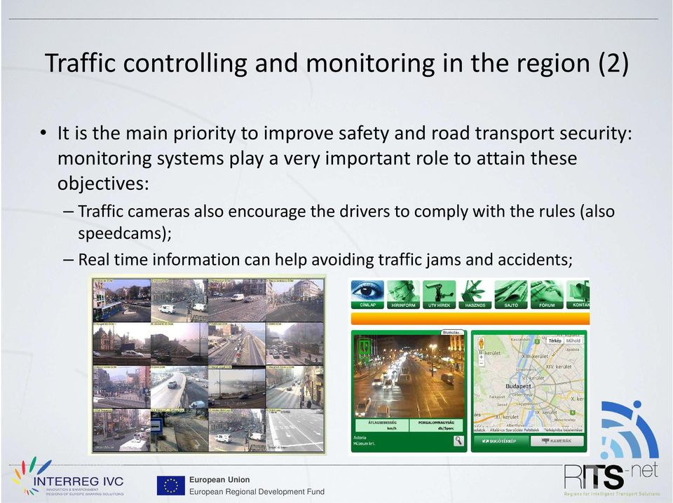 important role to attain these objectives: Traffic cameras also encourage the drivers