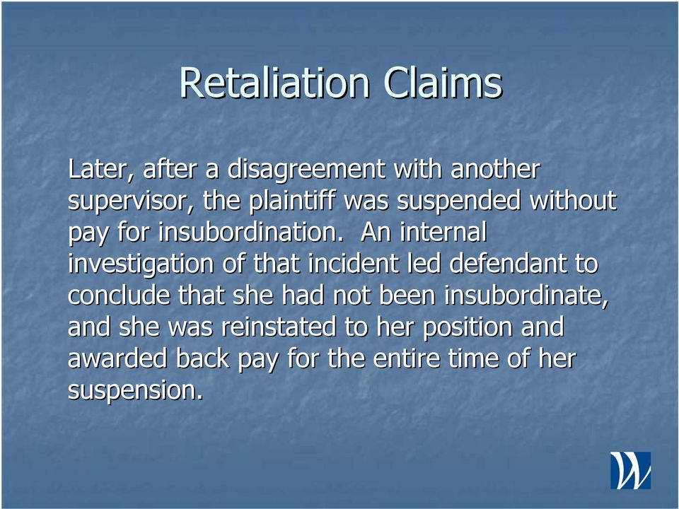 An internal investigation of that incident led defendant to conclude that she had