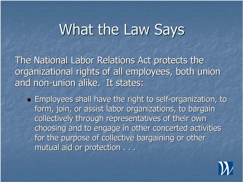 It states: Employees shall have the right to self-organization, to form, join, or assist labor organizations,