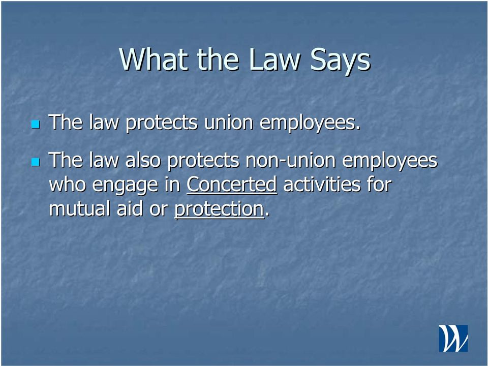 The law also protects non-union