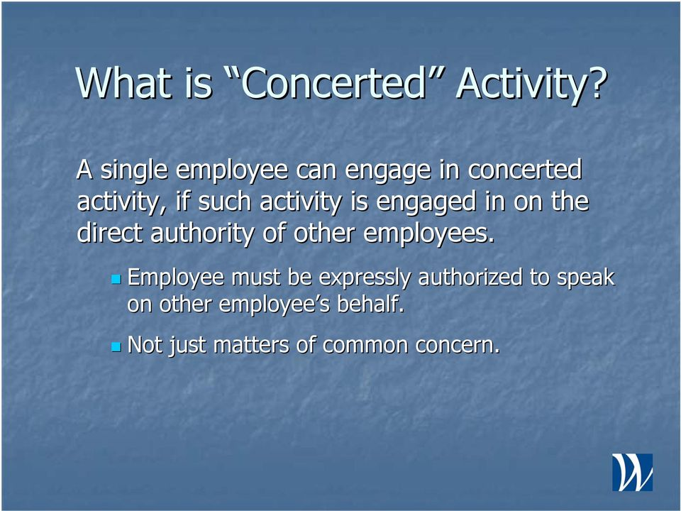 activity is engaged in on the direct authority of other employees.