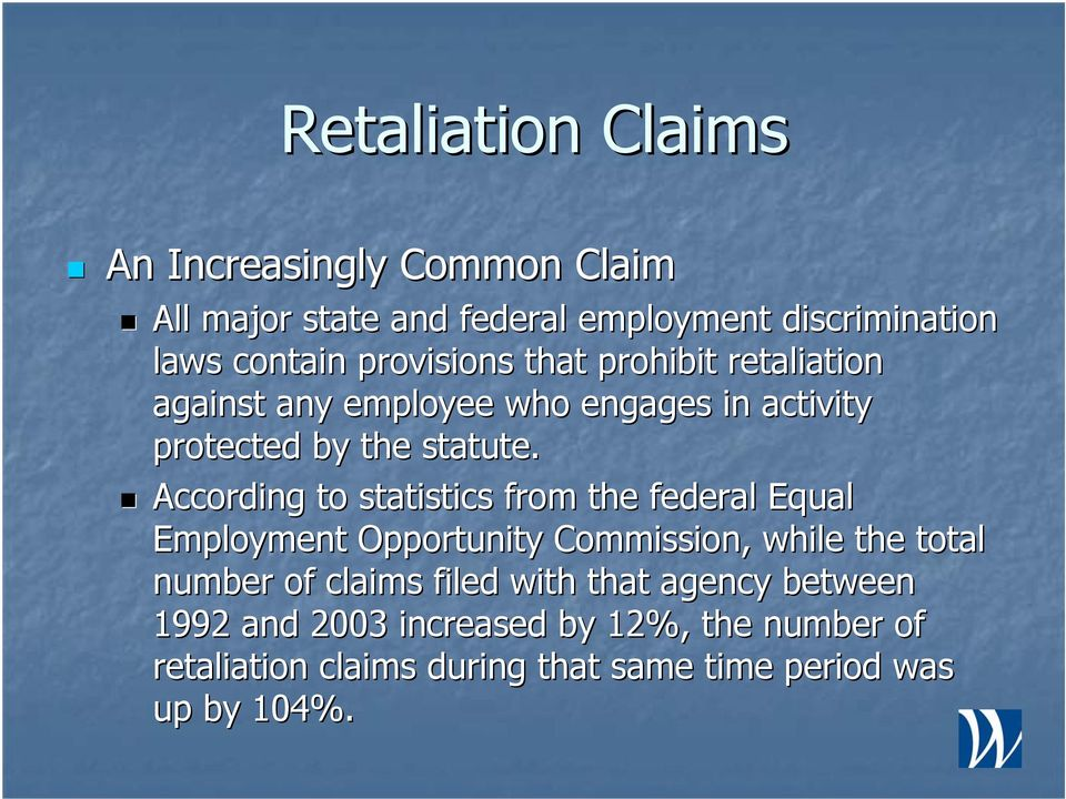 According to statistics from the federal Equal Employment Opportunity Commission, while the total number of claims