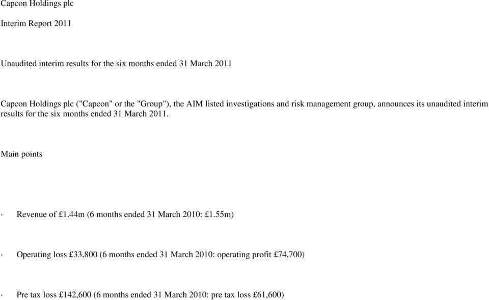 for the six months ended 31 March 2011. Main points Revenue of 1.44m (6 months ended 31 March 2010: 1.