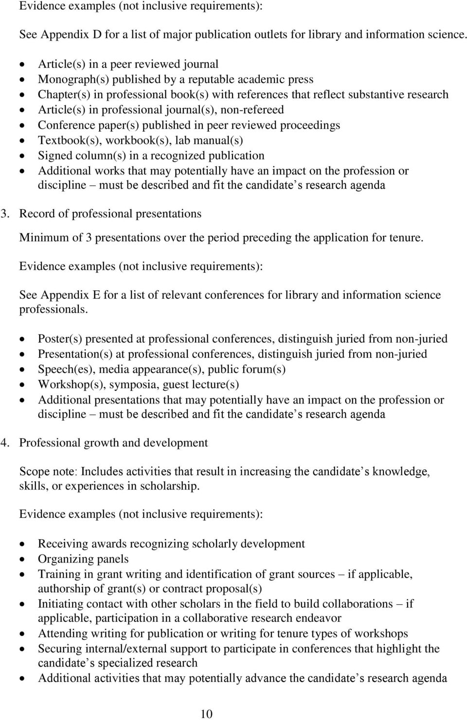 professional journal(s), non-refereed Conference paper(s) published in peer reviewed proceedings Textbook(s), workbook(s), lab manual(s) Signed column(s) in a recognized publication Additional works