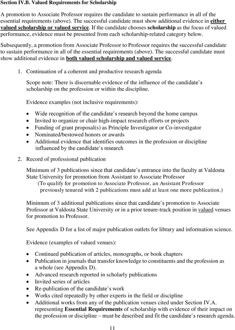 If the candidate chooses scholarship as the focus of valued performance, evidence must be presented from each scholarship-related category below.