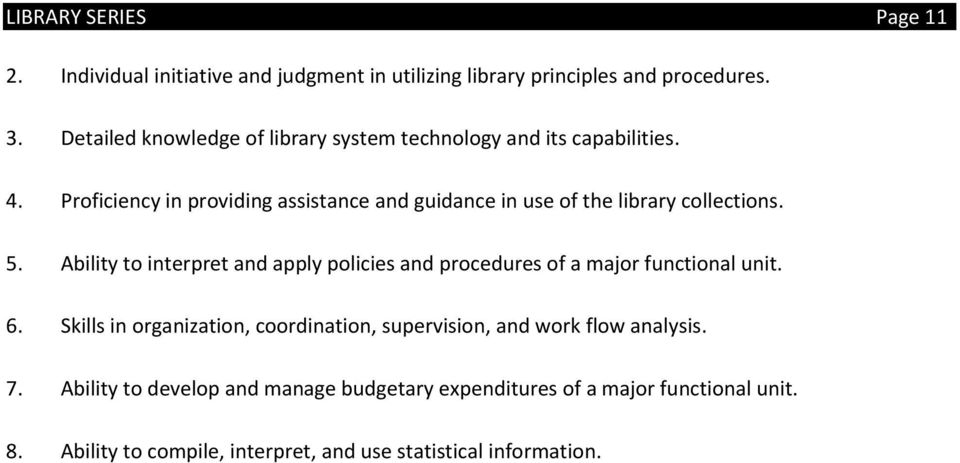 Proficiency in providing assistance and guidance in use of the library collections. 5.