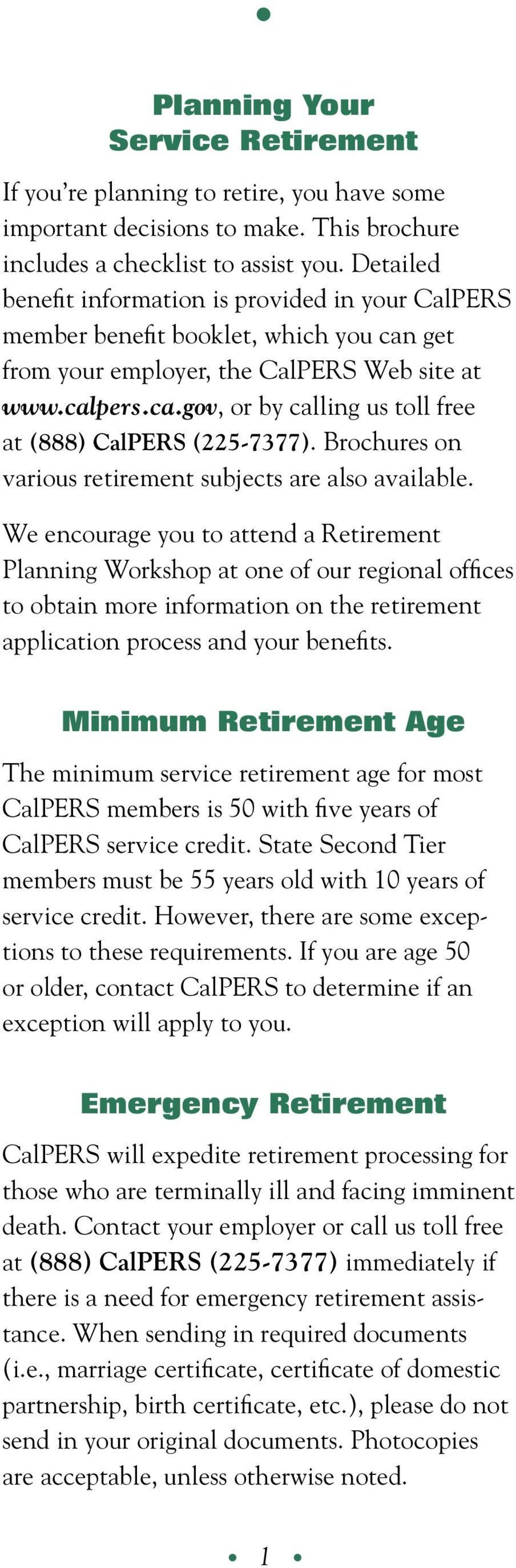 Brochures on various retirement subjects are also available.
