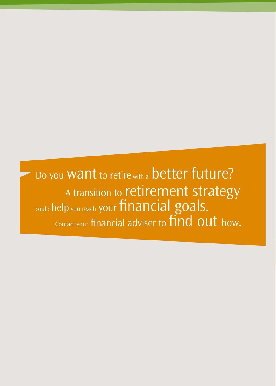 A transition to retirement strategy could