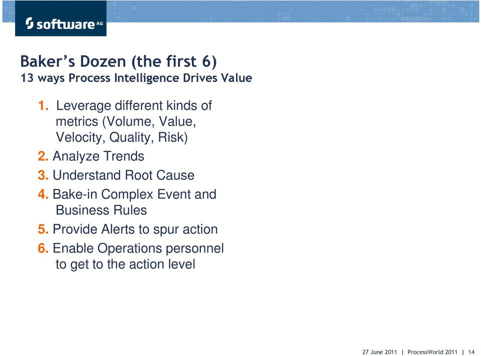 Analyze Trends 3. Understand Root Cause 4. Bake-in Complex Event and Business Rules 5.