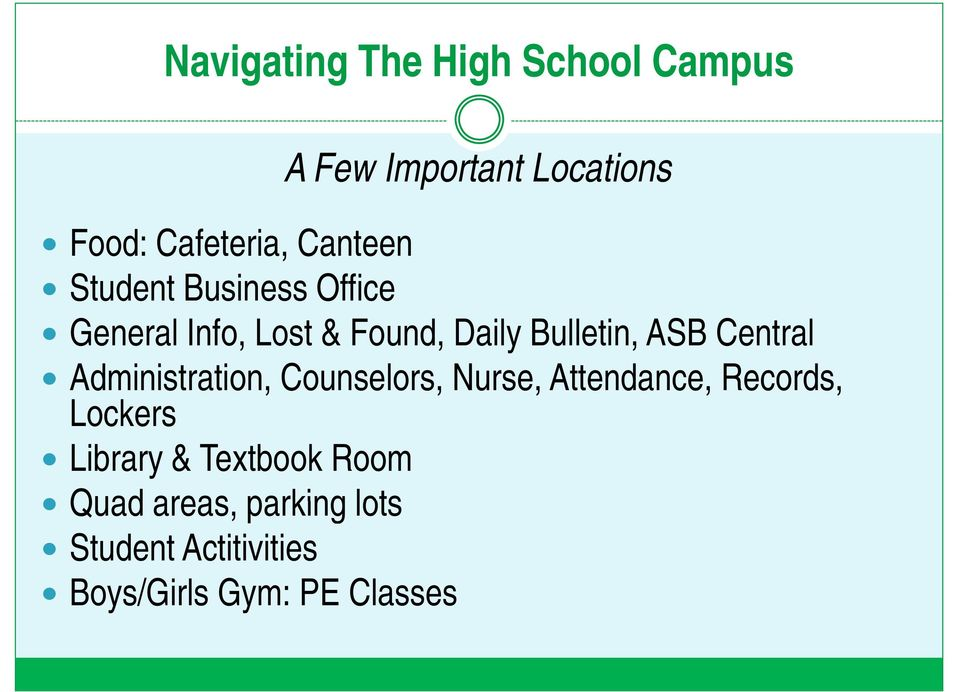 Central Administration, Counselors, Nurse, Attendance, Records, Lockers Library &