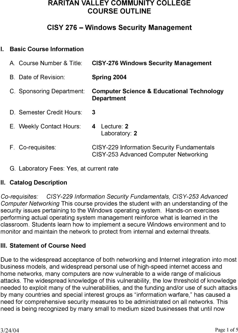 Co-requisites: CISY-229 Information Security Fundamentals CISY-253 Advanced Computer Networking G. Laboratory Fees: Yes, at current rate II.